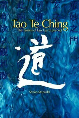 Tao Te Ching: The Taoism of Lao Tzu Explained by Stefan Stenudd (Paperback /...