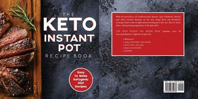 The Keto Instant Pot Recipe Book: Easy to Make Ketogenic Diet Recipes in the...