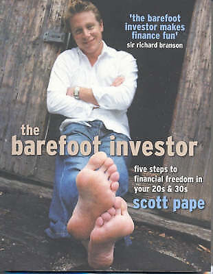 The Barefoot Investor: five steps to financial freedom  20s & 30s by Scott Pape