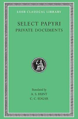 Non-Literary Papyri: v. 1 Private Documents by A.S. Hunt 9780674992948