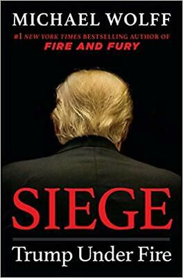 Siege: Trump Under Fire by Michael Wolff HARDCOVER 2019