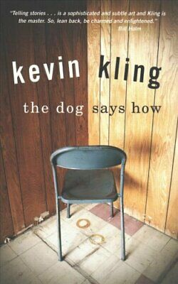 The Dog Says How by Kevin Kling 9781681341187 | Brand New | Free UK Shipping