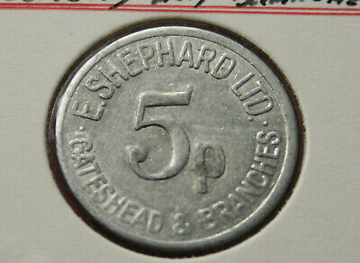 E Shephard Ltd 5 Pence Token Gateshead & Branches  As Imaged  #Anf40
