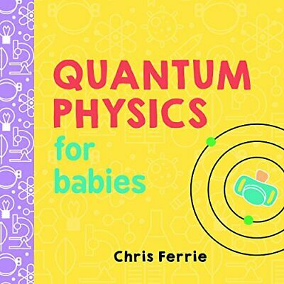 Quantum Physics for Babies (Baby University), Ferrie 9781492656227 New..