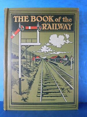Book of The Railway by G.E. Mitton Hard Cover  1909 Fold out map