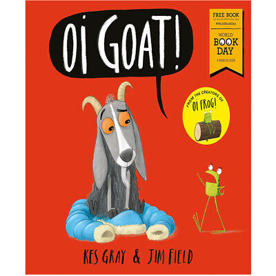 Oi Goat! World Book Day 2018 (Oi Frog and Friends) By Kes Gray Paperback NEW