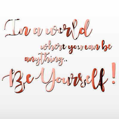 Quote Rose Gold Wall Stickers In a world Chrome Custom Be yourself