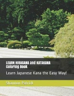 LEARN HIRAGANA and KATAKANA Coloring Book Learn Japanese Kana t... 9781092971492