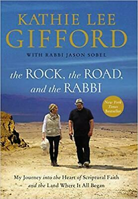 The Rock, the Road, and the Rabbi by Kathie Lee Gifford HARDCOVER 2018