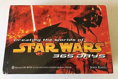 Creating the Worlds of STAR WARS 365 Days by John Knoll w/Bonus CD-ROM