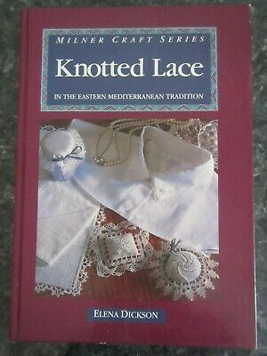 Knotted Lace in the Eastern Mediterranean Tradition by Elena Dickson (Hardback)