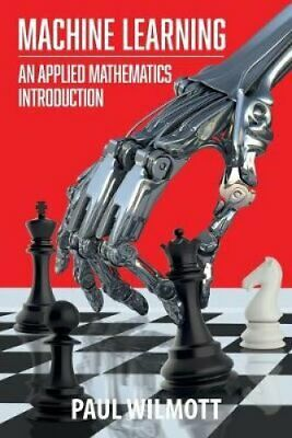 Machine Learning An Applied Mathematics Introduction 9781916081604   Brand New