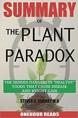 SUMMARY Of The Plant Paradox by OneHour Reads PAPERBACK 2018