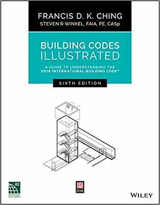 Building Codes Illustrated by Francis D. K. Ching PAPERBACK 2018