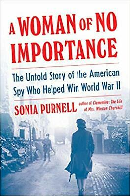 A Woman of No Importance: The Untold Story,by Sonia Purnell HARDCOVER