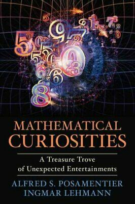 Mathematical Curiosities by Alfred S. Posamentier 9781616149314 | Brand New