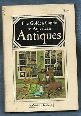 Golden Guide to American Antiques-Ann Killborn Cole-1967-160 pages