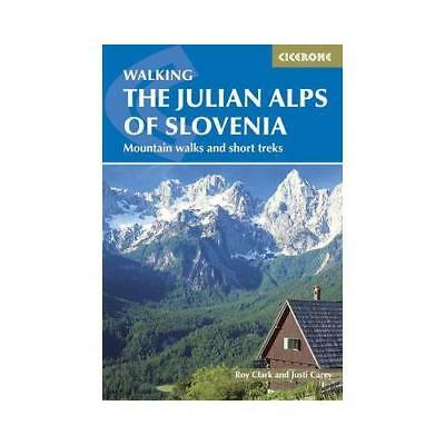 The Julian Alps of Slovenia by Justi Carey (author), Roy Clark