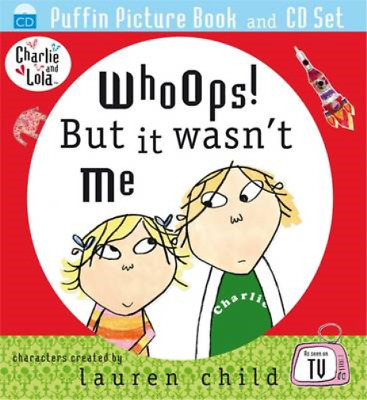 Charlie and Lola: Whoops! But it Wasn't Me: Puffin Picture Book and CD Set, Laur