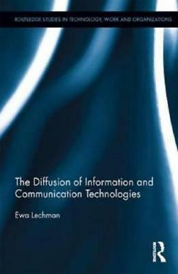 The Diffusion of Information and Communication Technologies by Ewa Lechman (a...