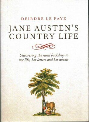 Jane Austen's Country Life by Deirdre Le Faye 9780711231580 | Brand New
