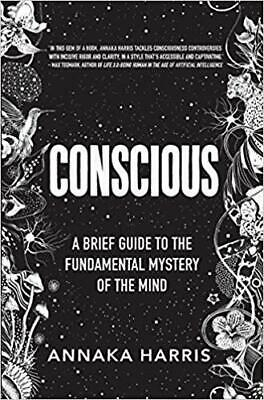 Conscious: A Brief Guide to the ...by Annaka Harris HARDCOVER 2019