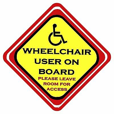 Wheelchair User on Board Please Leave Room For Access Car Sign Have it YOUR way