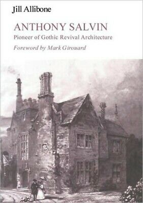 Anthony Salvin: Pioneer of Gothic Revival Architecture (Hardcover)