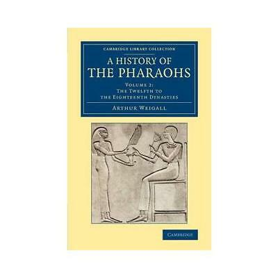 A History of the Pharaohs by Arthur E. P. Brome Weigall (author)