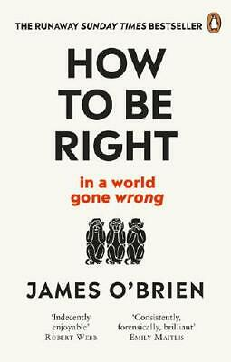 How to Be Right by James O'Brien (author)