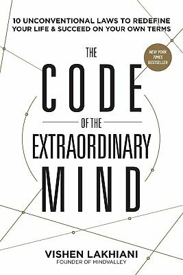 The Code of the Extraordinary Mind : 10 Unconventional Laws by Vishen Lakhiani