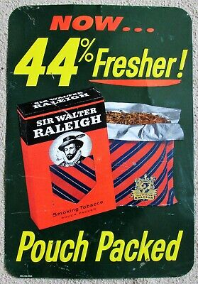 Sir Walter Raleigh Pouch Packed Tobacco Now 44% Fresher Embossed Tin Sign