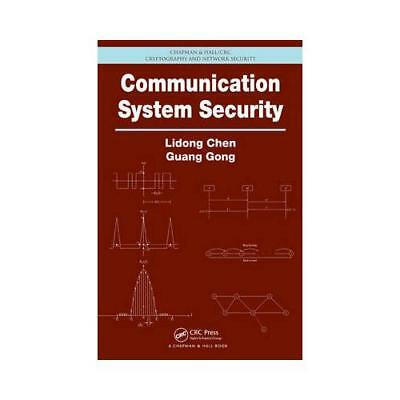 Communications System Security by Lidong Chen (author), Guang Gong (author)