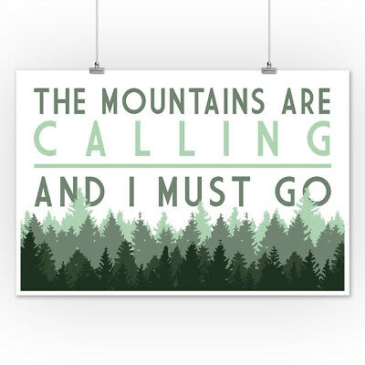The Mountains are calling and I Must Go (Art Prints, Wood & Metal Signs, Canvas)