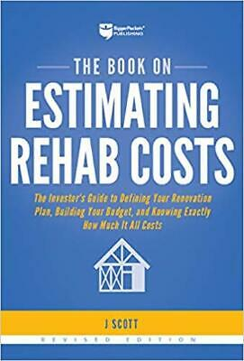 The Book on Estimating Rehab Costs by J Scott PAPERBACK 2019