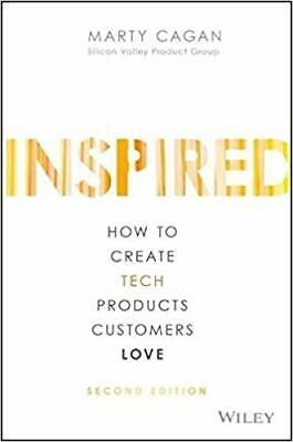INSPIRED: How to Create Tech.. by Marty Cagan HARDCOVER 2017