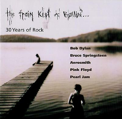 The Train Kept A Rollin' 2CD Bruce Springsteen-Korn-Bob Dylan-Big Brother-Clash