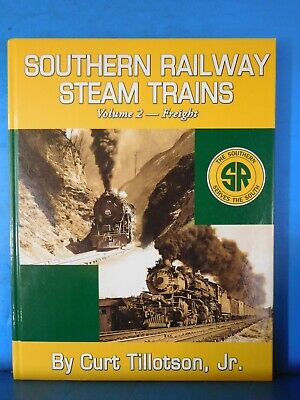 Southern Railway Steam Trains Volume 2 Freight by Curt Tillotson, Jr.