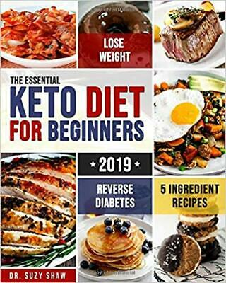 The Essential Keto Diet for Beginners #2019...by Dr. Suzy Shaw PAPERBACK