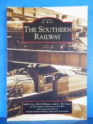 Images of Rail Southern Railway By Loy, Hillman & Cates Soft Cover