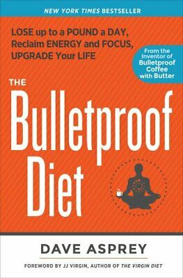 The Bulletproof Diet Lose up to a Pound a Day, Reclaim Energy a... 9781623365189