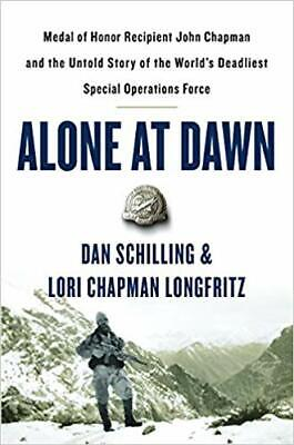 Alone at Dawn: Medal of Honor Recipient John...by Dan Schilling HARDCOVER