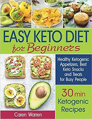 Easy Keto Diet for Beginners: Healthy Ketogenic...by Caren Warren PAPERBACK 2019