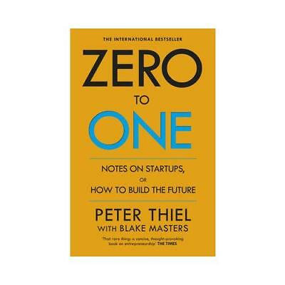 Zero to One by Peter A Thiel (author), Blake Masters (author)