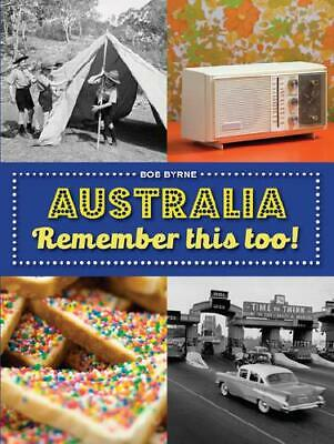 Australia Remember This Too! by Bob Byrne (author)