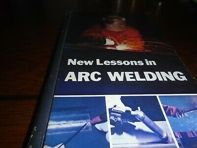 new lessons in arc welding 3rd printing 1994