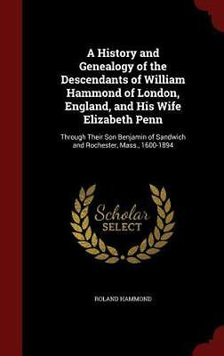 A History and Genealogy of the Descendants of William Hammond of London, England