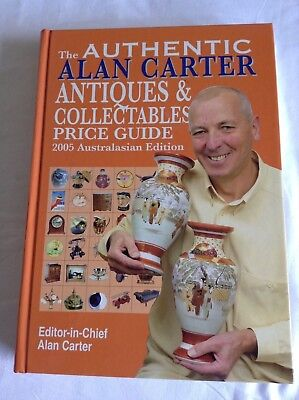 The Authentic Alan Carter Antiques & Collectables Price Guide (2005 Edition)
