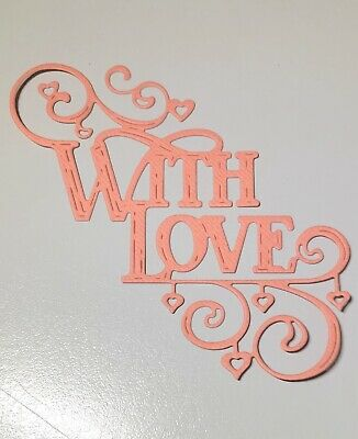 FREE POSTAGE OFFER-6 X With Love - Scrapbooking/Cardmaking Die Cuts