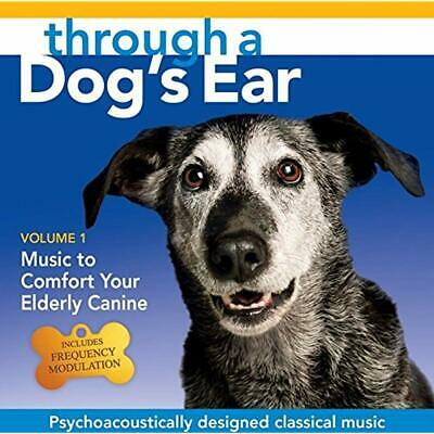 Through A Dog's Ear Music Comfort Your Elderly Canine Vol. 1